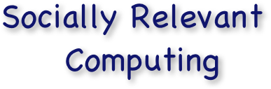 Socially Relevant Computing
